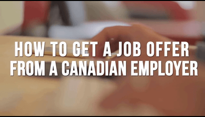 How To Get A Job Offer From Canadian Employer.