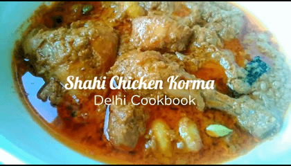 Shahi Chicken Korma Recipe