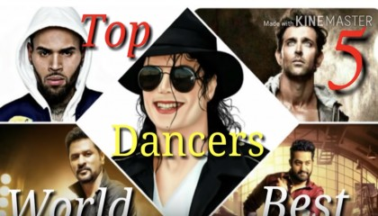 Top 5 World Best Dancers