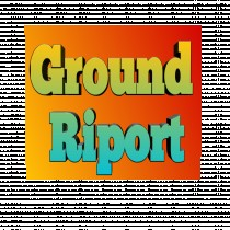 GROUND RIPORT