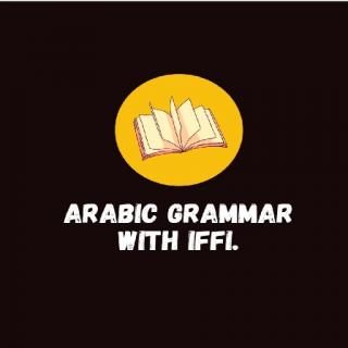 Arabic Grammar with Iffi.
